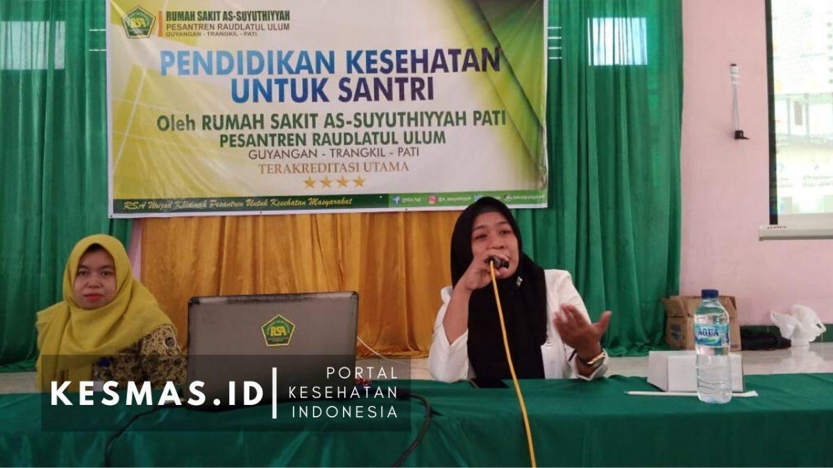 RS As Suyuthiyyah Pati Galakkan Pendidikan Kesehatan di Pesantren