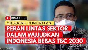 Peran Lintas Sektor Dalam Wujudkan Indonesia Bebas TBC 2030